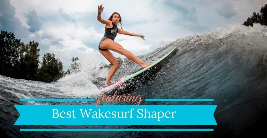 Best Wake Shaper