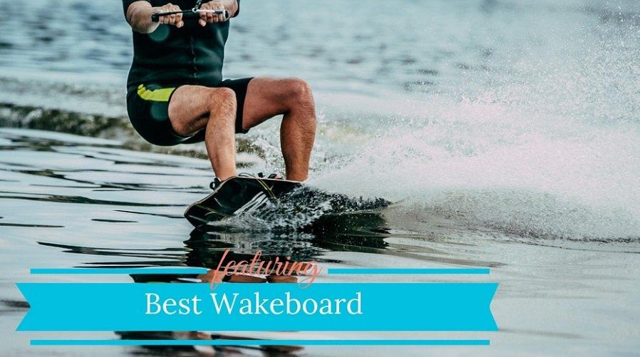 Best Wakeboard