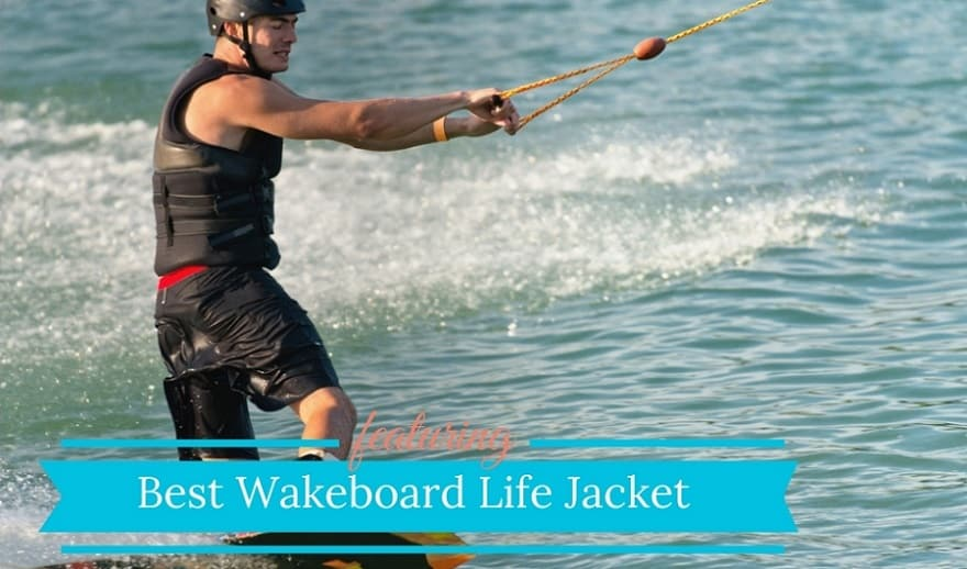 Best Wakeboard Life Jacket