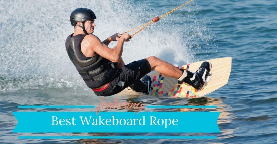 Best Wakeboard Rope