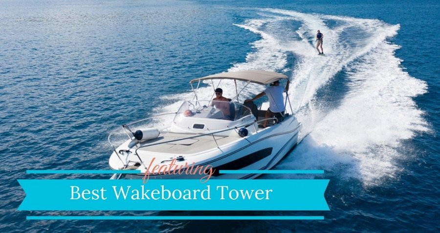 Best Wakeboard Tower