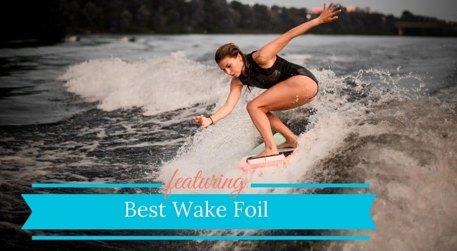 Best Wake Foil