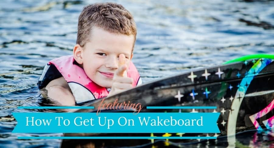 How To Get Up On A Wakeboard