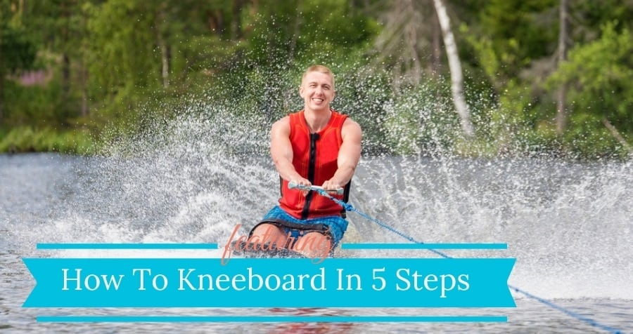 Kneeboarding Step By Step