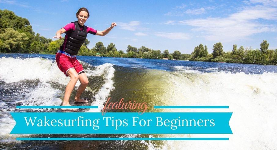 Wakesurfing Tips For Beginners