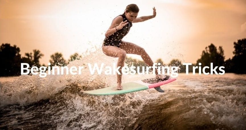 Beginner Wakesurfing Tricks