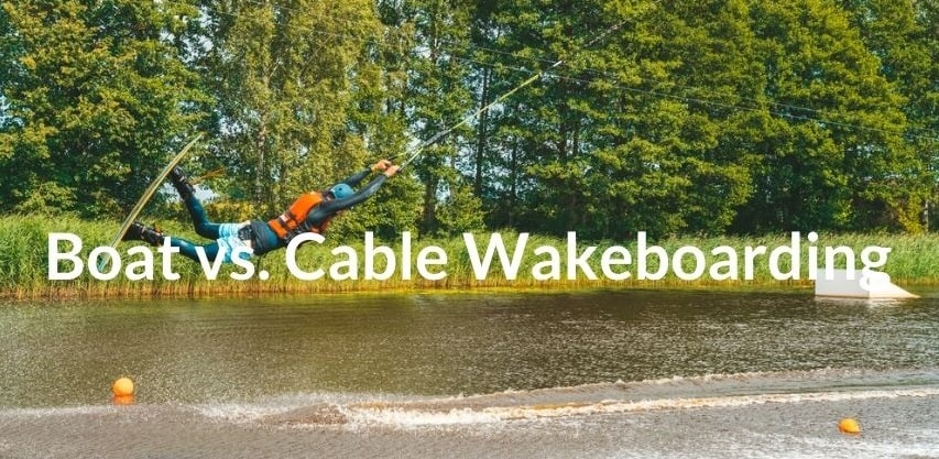 Boat vs Cable Wakeboarding