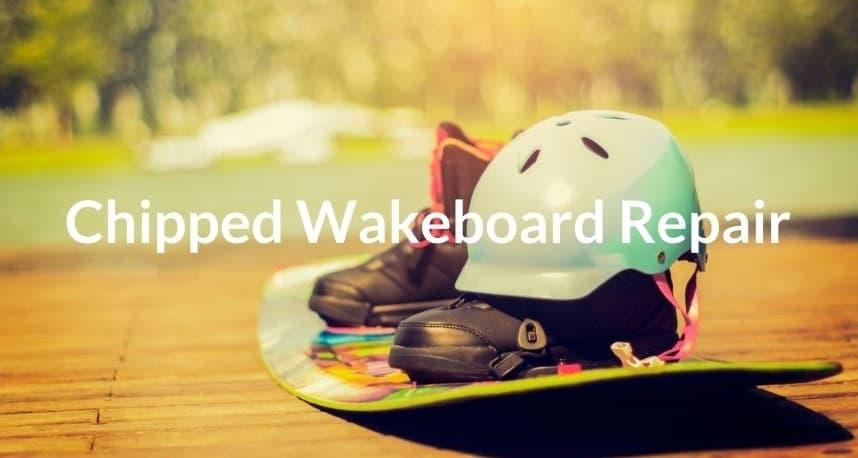 Chipped Wakeboard Repair