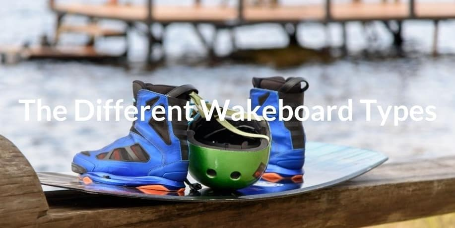 Different Wakeboard Types
