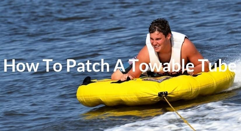 How To Patch Towable Tube