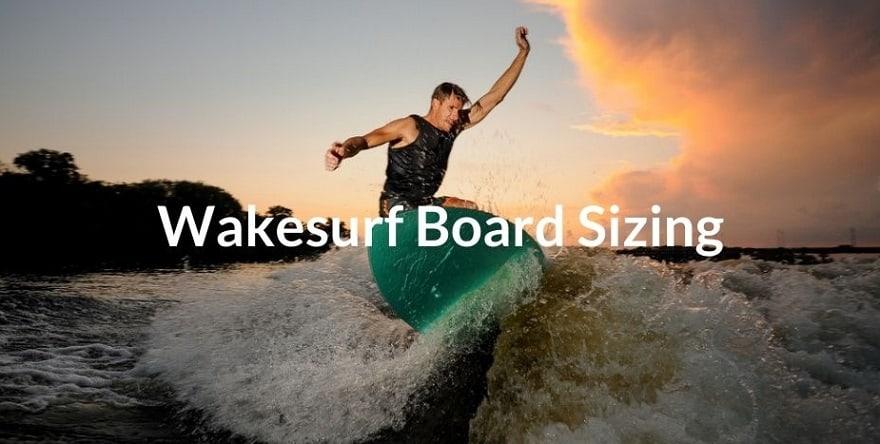 Wakesurf Board SIzing